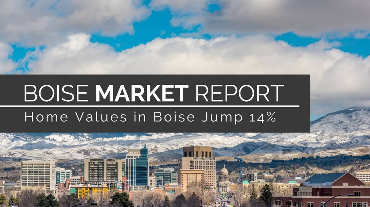 Home Values In Boise Jump 14 Percent From A Year Ago