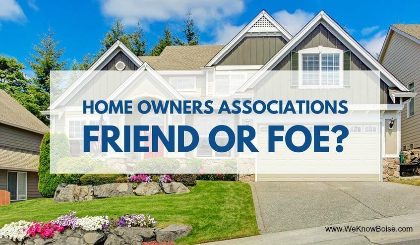 Homeowners Associations Friend or Foe
