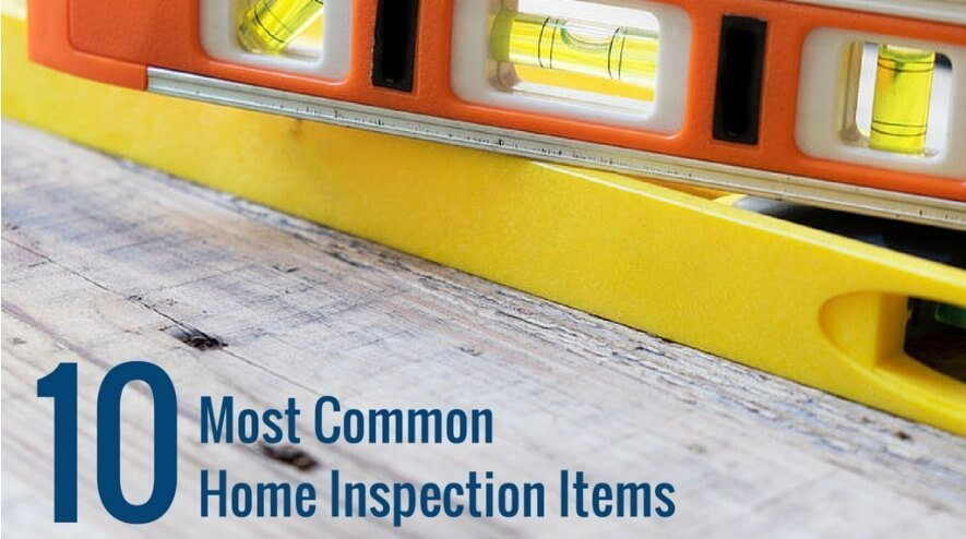 Ten Most Common Home Inspection Items