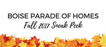 Boise Parade of Homes Fall 2017