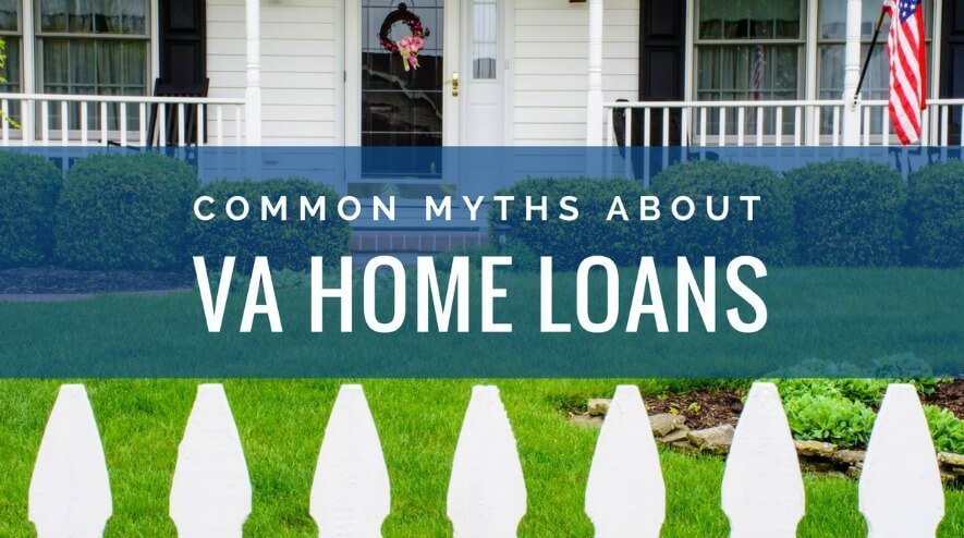 Idaho VA Home Loans: 4 Common Myths That Can Cost You