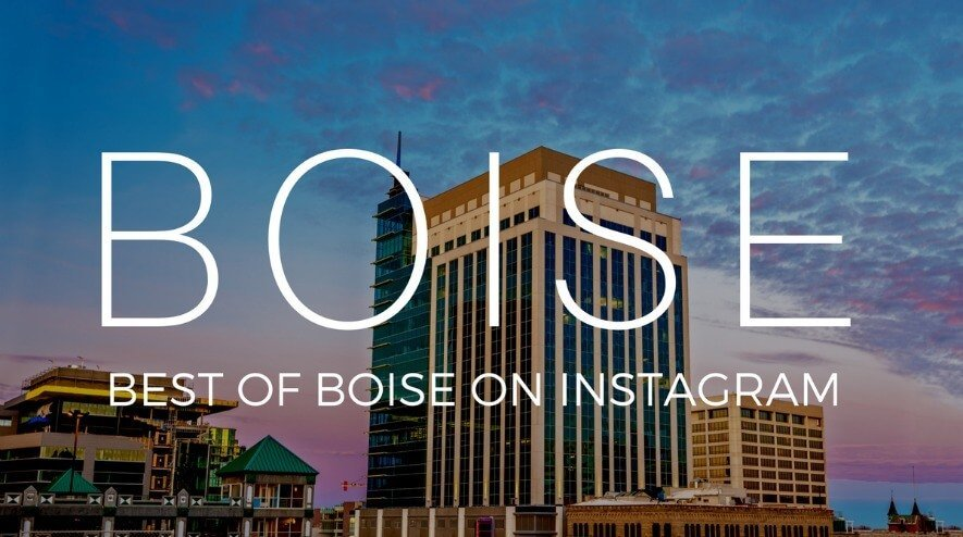 Instagram Boise ID Best Photos