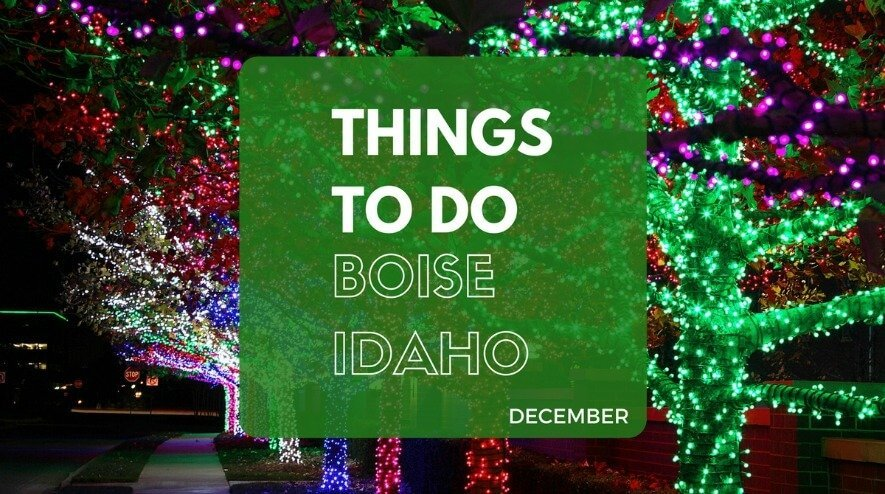 & Things to Do in Boise in December 2017