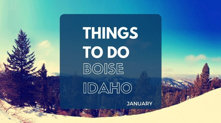 Things to Do in Boise ID in January | Boise January Events