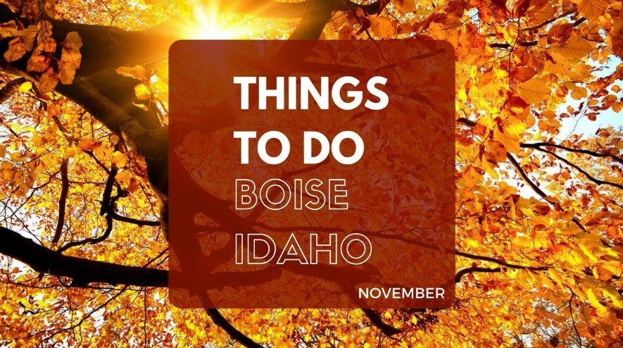 Things to Do in Boise ID in November | Boise November Events