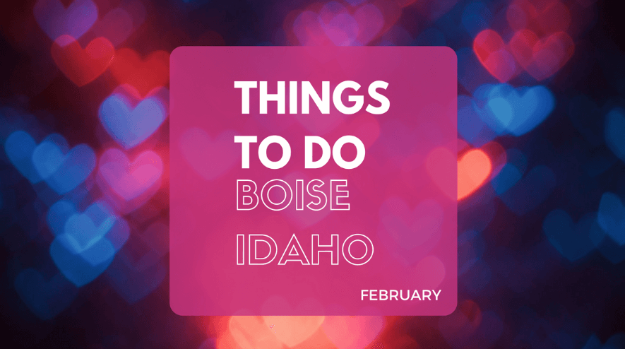 Things to Do in Boise ID in February | Boise February Events