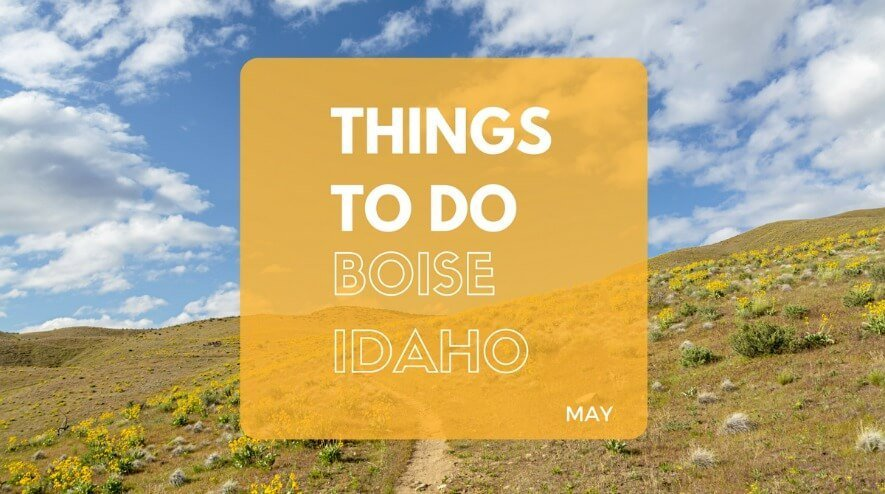 Things to Do in Boise in May | Boise ID May Events