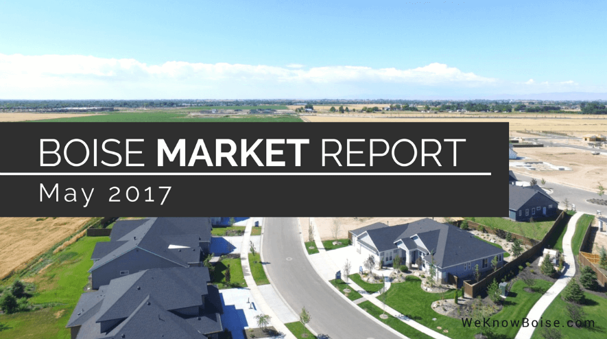Boise Real Estate Market Update May 2017
