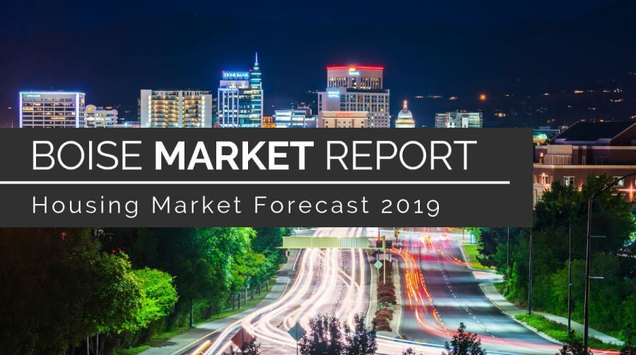 Boise Housing Market Forecast 2019: 5 Trends to Watch
