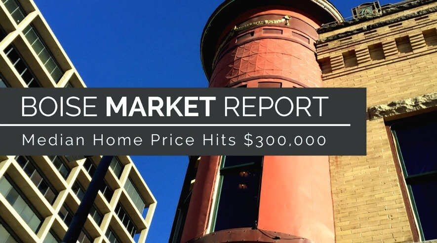 Boise's Median Home Price Hits $300,000