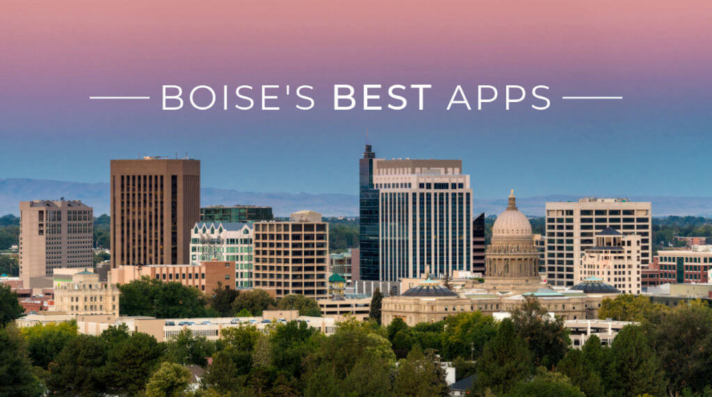 Best Android & iPhone Apps for Living in Boise, ID