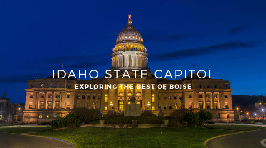 Exploring the Best of Boise: The Idaho State Capitol Building