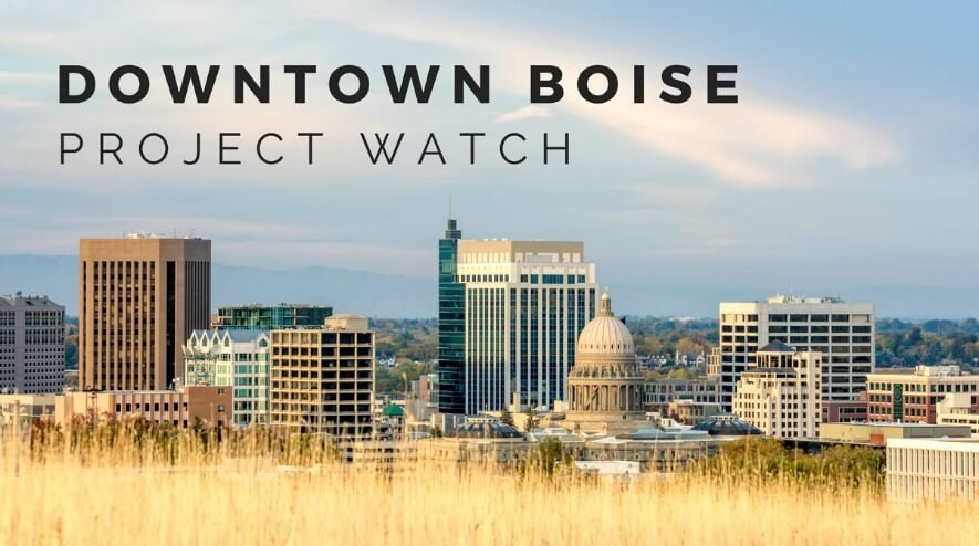 Downtown Boise Building Projects: New Condos, Lofts & Apartments