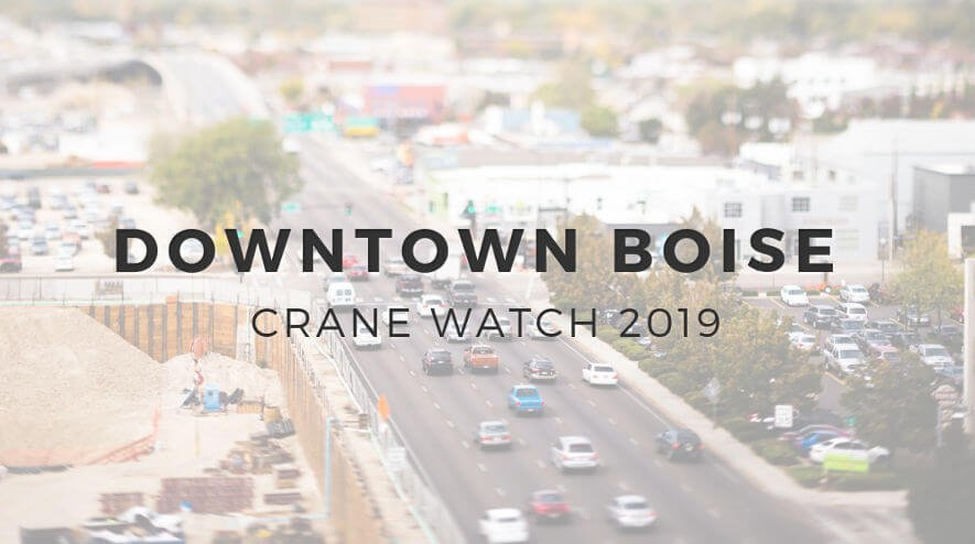 Downtown Boise Developments to Watch in 2019