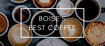 Best Coffee in Boise 2019