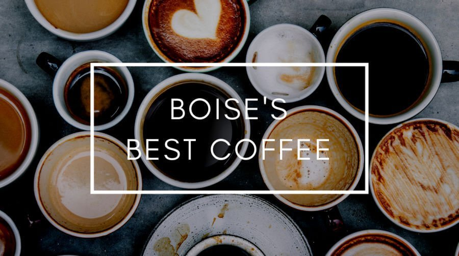 Best Coffee in Boise - Local Coffee Shops