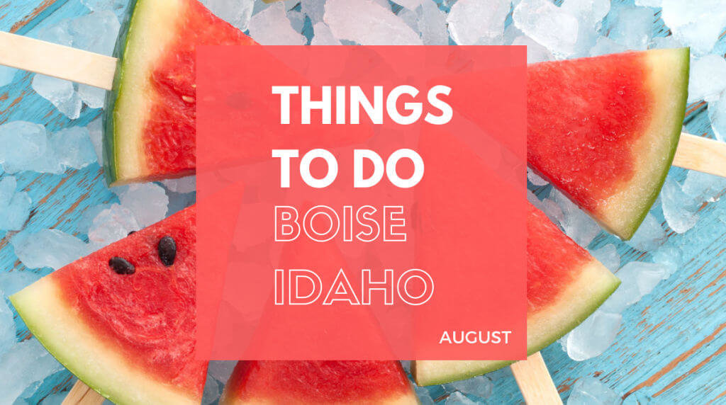 Things to Do in Boise in August | Boise ID August Events