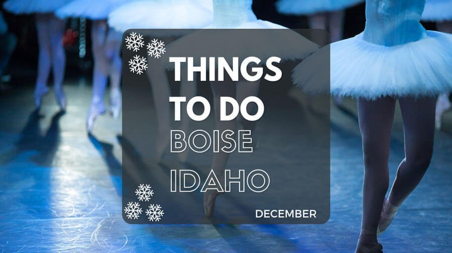Things to Do in Boise ID in December | Boise December Events
