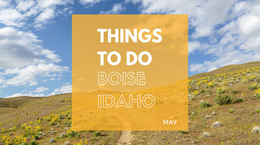 Things to Do in Boise ID in May | Boise May Events