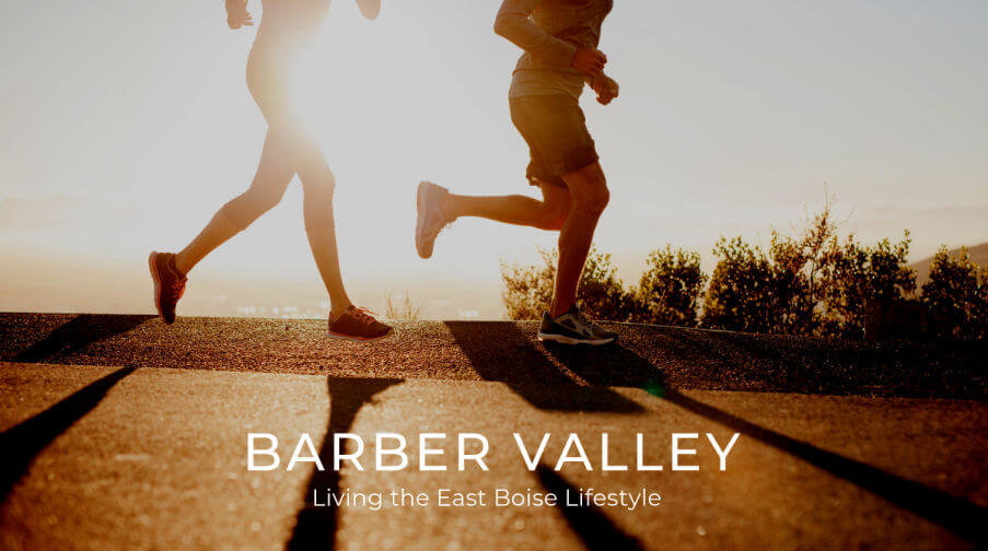 Barber Valley: Living the East Boise Lifestyle